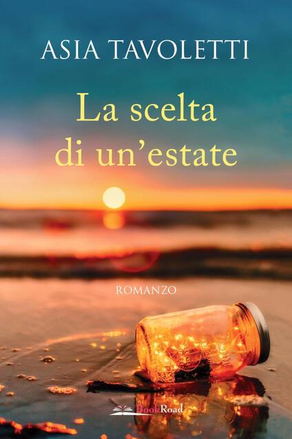 La scelta di un'estate - Asia Tavoletti - ebook