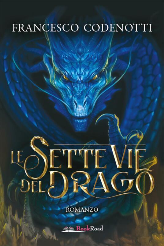 Le sette vie del drago - Francesco Codenotti - ebook