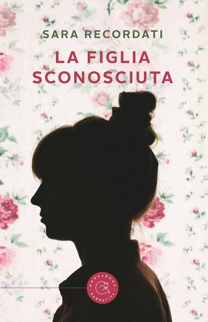 La figlia sconosciuta - Sara Recordati - copertina