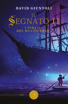 Mercatinidinataletorino.it I pirati del multiverso. Il segnato. Vol. 2 Image