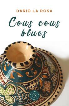 Cous cous blues - Dario La Rosa - copertina
