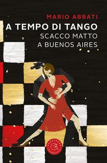 A tempo di tango. Scatto matto a Buenos Aires - Mario Abbati - copertina
