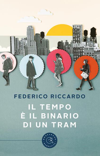 Il tempo è il binario di un tram - Federico Riccardo - copertina