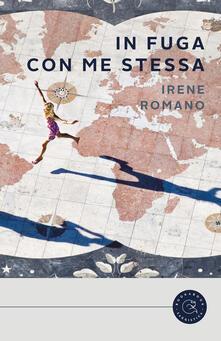 In fuga con me stessa - Irene Romano - copertina