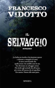 Il selvaggio - Francesco Vidotto - copertina