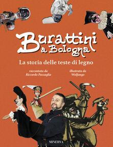 Voluntariadobaleares2014.es Burattini a Bologna. La storia delle teste di legno. Ediz. a colori Image