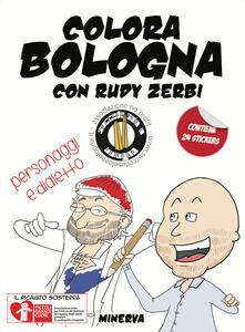 Librisulrazzismo.it Colora Bologna con Rudy Zerbi. Personaggi e dialetto. Con adesivi. Ediz. a colori Image