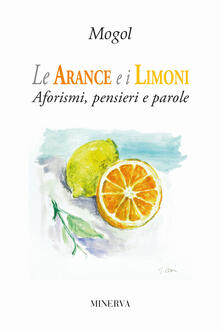 Warholgenova.it Le arance e i limoni. Aforismi, pensieri e parole Image