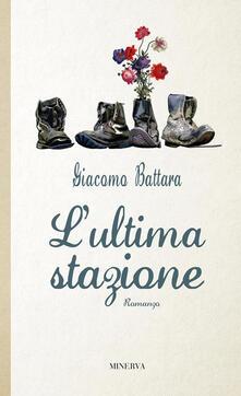 L' ultima stazione - Giacomo Battara - ebook