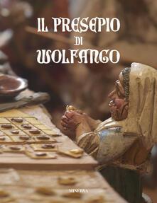Ilmeglio-delweb.it Il presepe di Wolfango. Ediz. a colori Image