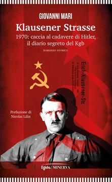 Secchiarapita.it Klausener Strasse. 1970: caccia al cadavere di Hitler. Il diario segreto del Kgb Image