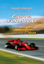 Capire la Formula 1. Lo sviluppo della tecnica dagli anni '60 alla rivoluzione del 2022