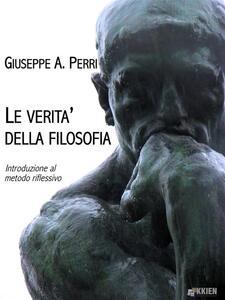 Le verità della filosofia - Giuseppe A. Perri - ebook