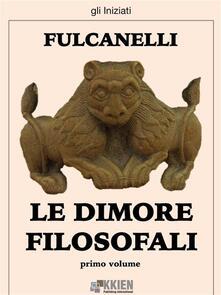 Le dimore filosofali. Vol. 1 - Fulcanelli - ebook
