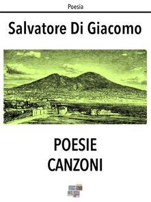 Poesie Canzoni - Salvatore Di Giacomo - ebook