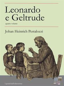 Leonardo e Geltrude. Vol. 4 - Johann Heinrich Pestalozzi - ebook