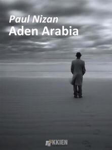 Aden Arabia - Paul Nizan - ebook