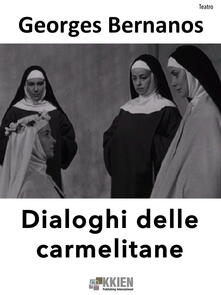 Dialoghi delle carmelitane - Georges Bernanos - ebook