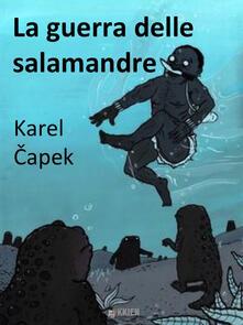 La guerra delle salamandre - Karel Capek - ebook