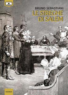 Le streghe di Salem - Maria Grazia Beltrami,Bruno Sebastiani - ebook