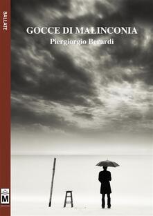 Gocce di malinconia - Piergiorgio Berardi,Gaia Cicaloni - ebook