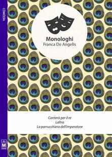Monologhi. Canterò per il re-Laltra-La parrucchiera dell'imperatrice - Franca De Angelis,Elisabetta Caramitti - ebook