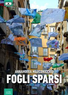 Fogli sparsi. Ediz. integrale - Annamaria Marconicchio,Alessandra Buschi,Giuseppe Di Benedetto - ebook