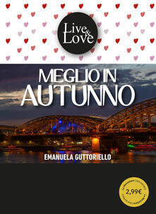 Meglio in autunno. Ediz. integrale - Giuseppe Di Benedetto,Emanuela Guttoriello,Elena Ungini - ebook