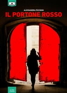 Il portone rosso - Anna D'Auria,Alessandra Piccinini,Giuseppe Di Benedetto - ebook