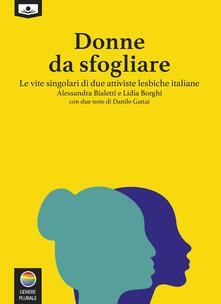 Donne da sfogliare. Le vite singolari di due attiviste lesbiche italiane - Lidia Borghi,Maria Grazia Beltrami,Gaia Cicaloni,Alessandra Bialetti - ebook