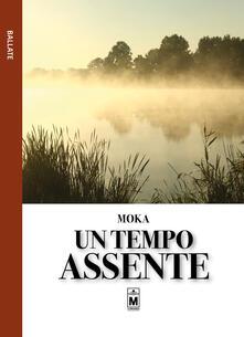 Un tempo assente - Moka - copertina
