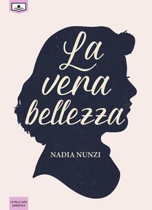 La vera bellezza - Nadia Nunzi - ebook