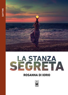 La stanza segreta - Rosanna Di Iorio,Giuseppe Di Benedetto - ebook