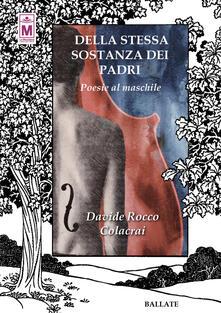 Della stessa sostanza dei padri. Poesie al maschile - Davide Rocco Colacrai,Alessio Gherardini - ebook