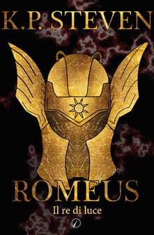 Romeus. Il re di luce.pdf
