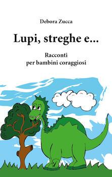 Lpgcsostenible.es Lupi, streghe e.... Racconti per bambini coraggiosi Image