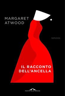 Il racconto dell'ancella - Camillo Pennati,Margaret Atwood - ebook