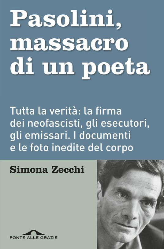 Pasolini, massacro di un poeta - Simona Zecchi - copertina