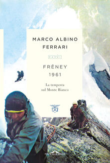 Frêney 1961. La tempesta sul Monte Bianco.pdf