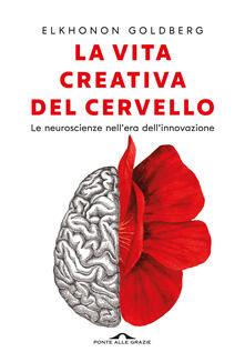 Camfeed.it La vita creativa del cervello. Le neuroscienze nell'era dell'innovazione Image