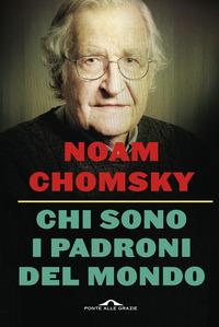 Chi sono i padroni del mondo. Nuova ediz. - Chomsky Noam - wuz.it