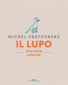 Camfeed.it Il lupo. Una storia culturale. Ediz. a colori Image