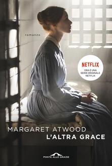 L' altra Grace - Margherita Giacobino,Margaret Atwood - ebook