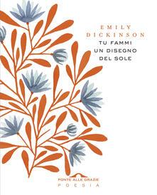Tu fammi un disegno del sole. Testo inglese a fronte - Emily Dickinson,Vincenzo Ostuni - ebook