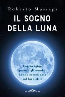 Il sogno della luna - Roberto Mussapi - ebook