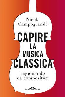 Capire la musica classica ragionando da compositori - Nicola Campogrande - copertina