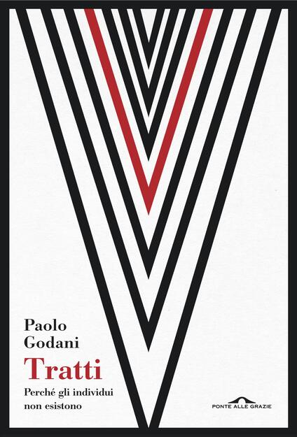 Tratti. Perché gli individui non esistono - Paolo Godani - copertina