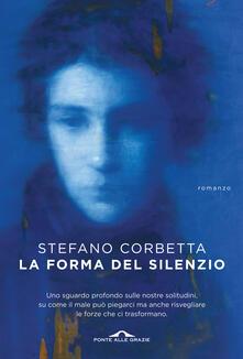 La forma del silenzio - Stefano Corbetta - copertina