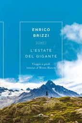 Copertina  L'estate del gigante : viaggio a piedi intorno al Monte Bianco