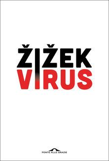 Virus. Catastrofe e solidarietà - Slavoj Zizek,Maria Giuseppina Cavallo,Federico Ferrone,Valentina Salvati - ebook